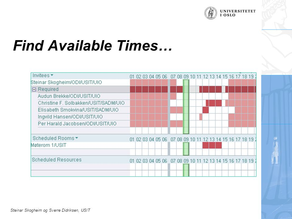 Steinar Skogheim og Sverre Didriksen, USIT Find Available Times…