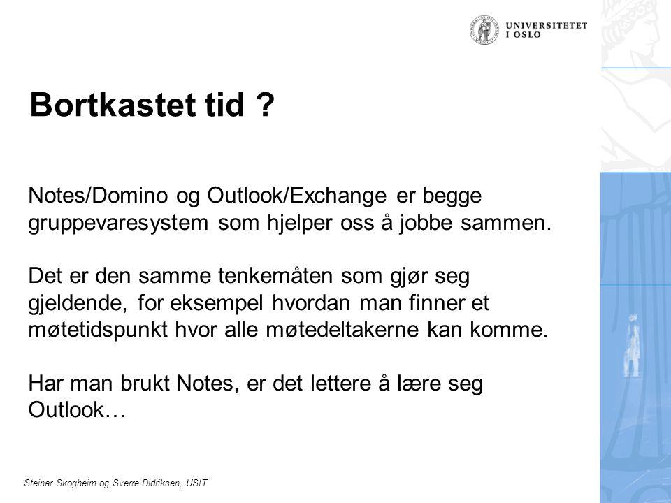 Steinar Skogheim og Sverre Didriksen, USIT Før alt inn i Notes Før alt inn i kalenderen, også det som bare er planlagt.