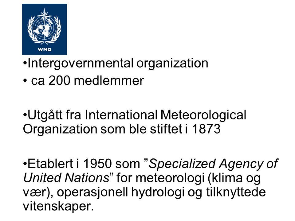 Intergovernmental organization ca 200 medlemmer Utgått fra International Meteorological Organization som ble stiftet i 1873 Etablert i 1950 som Specialized Agency of United Nations for meteorologi (klima og vær), operasjonell hydrologi og tilknyttede vitenskaper.