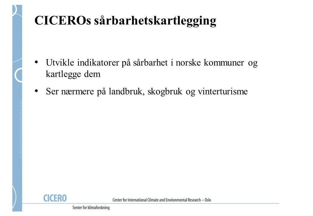 CICEROs sårbarhetskartlegging Utvikle indikatorer på sårbarhet i norske kommuner og kartlegge dem Ser nærmere på landbruk, skogbruk og vinterturisme