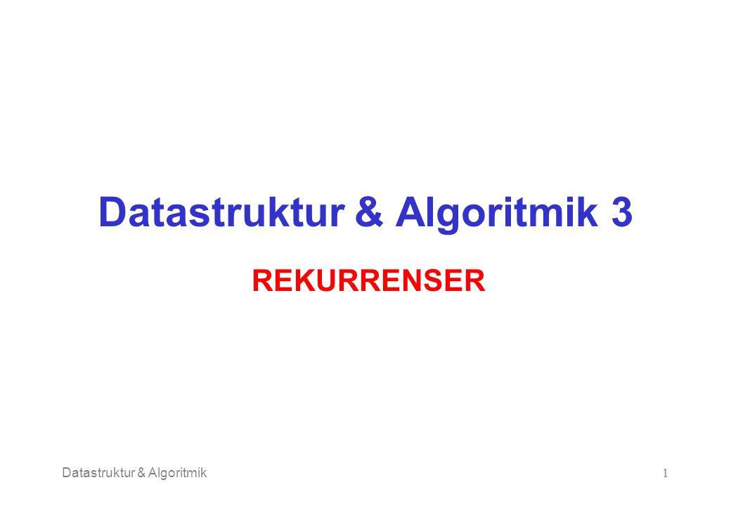 Datastruktur & Algoritmik1 Datastruktur & Algoritmik 3 REKURRENSER