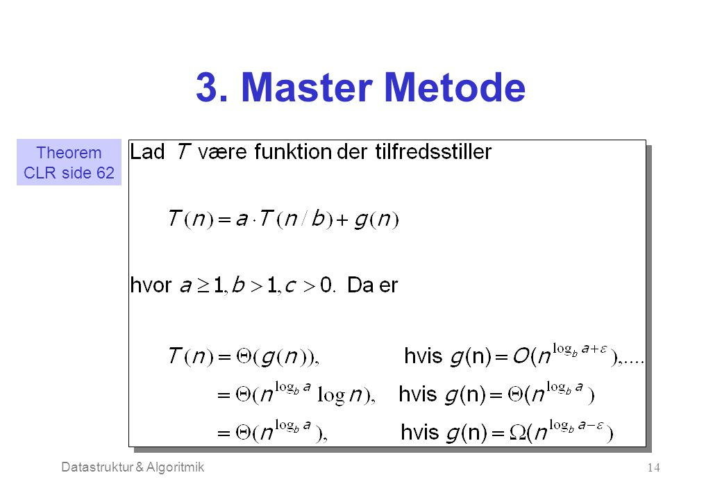 Datastruktur & Algoritmik14 3. Master Metode Theorem CLR side 62