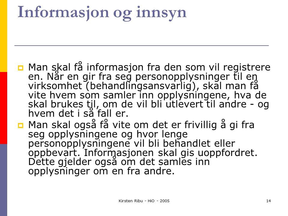 Kirsten Ribu - HiO - 200514 Informasjon og innsyn  Man skal få informasjon fra den som vil registrere en.