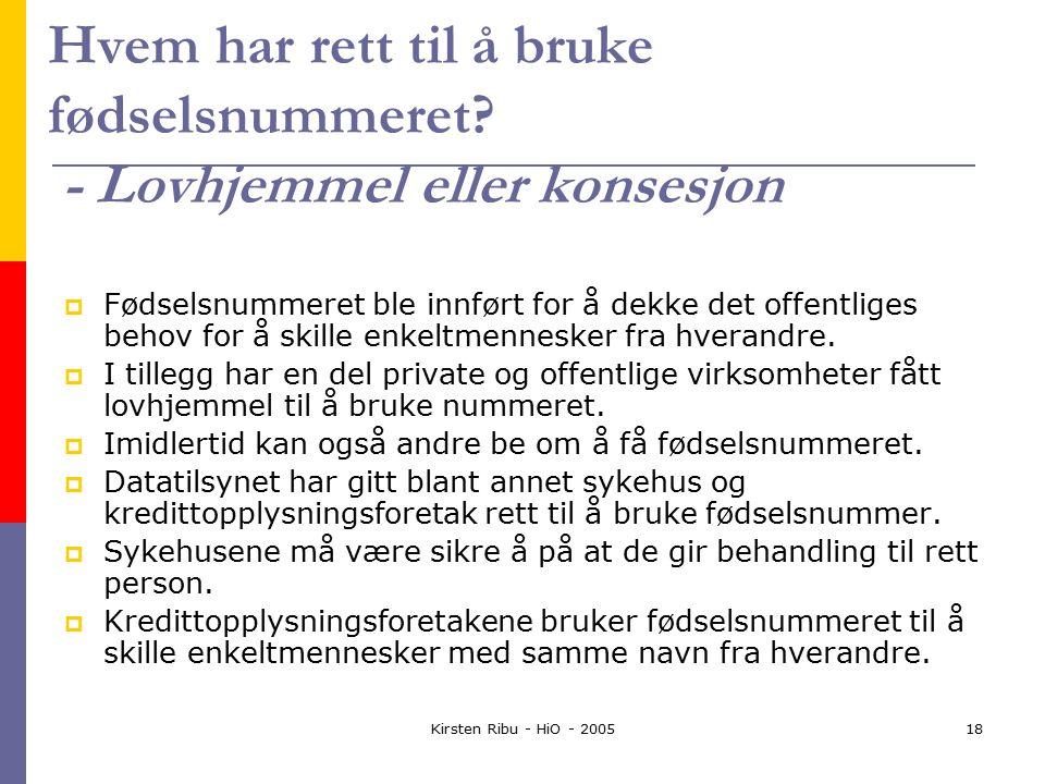 Kirsten Ribu - HiO - 200518 Hvem har rett til å bruke fødselsnummeret.