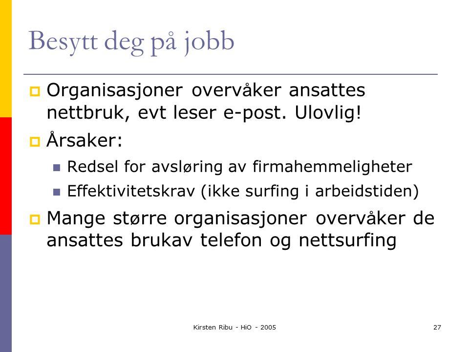 Kirsten Ribu - HiO - 200527 Besytt deg på jobb  Organisasjoner overv å ker ansattes nettbruk, evt leser e-post.