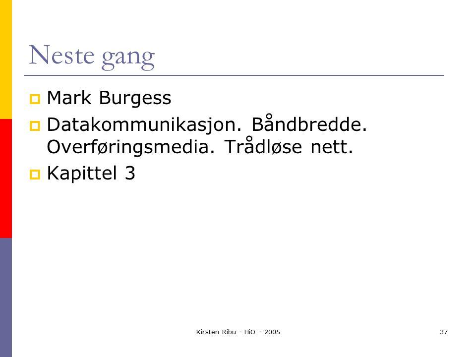 Kirsten Ribu - HiO - 200537 Neste gang  Mark Burgess  Datakommunikasjon.