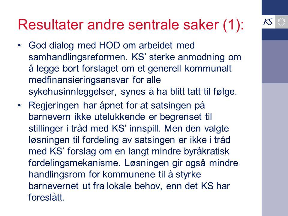 Resultater andre sentrale saker (1): God dialog med HOD om arbeidet med samhandlingsreformen. KS' sterke anmodning om å legge bort forslaget om et gen