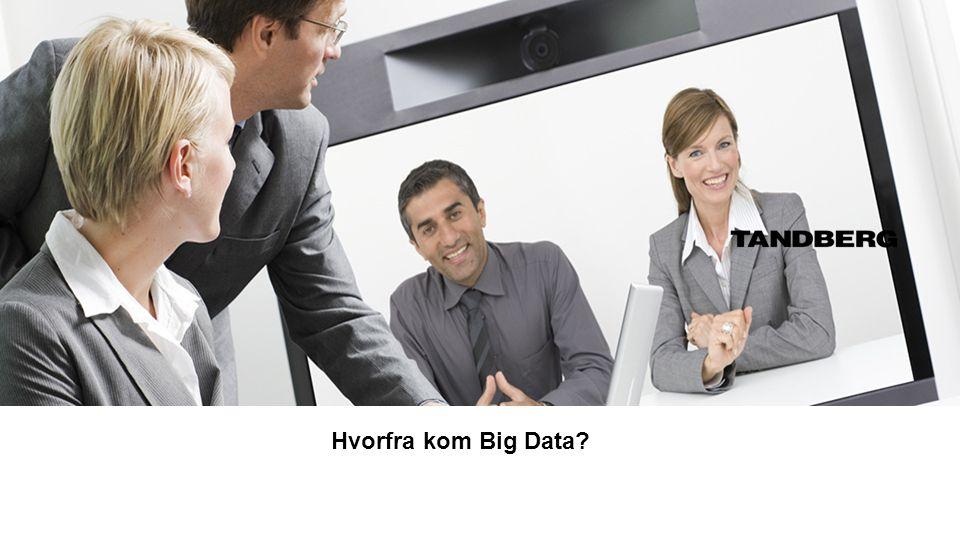 Hvorfra kom Big Data?
