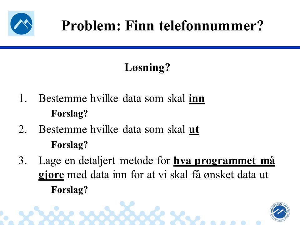 Jæger: Robuste og sikre systemer Problem: Finn telefonnummer.