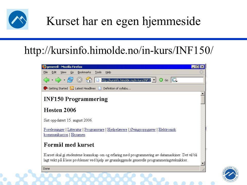 Jæger: Robuste og sikre systemer Kurset har en egen hjemmeside http://kursinfo.himolde.no/in-kurs/INF150/