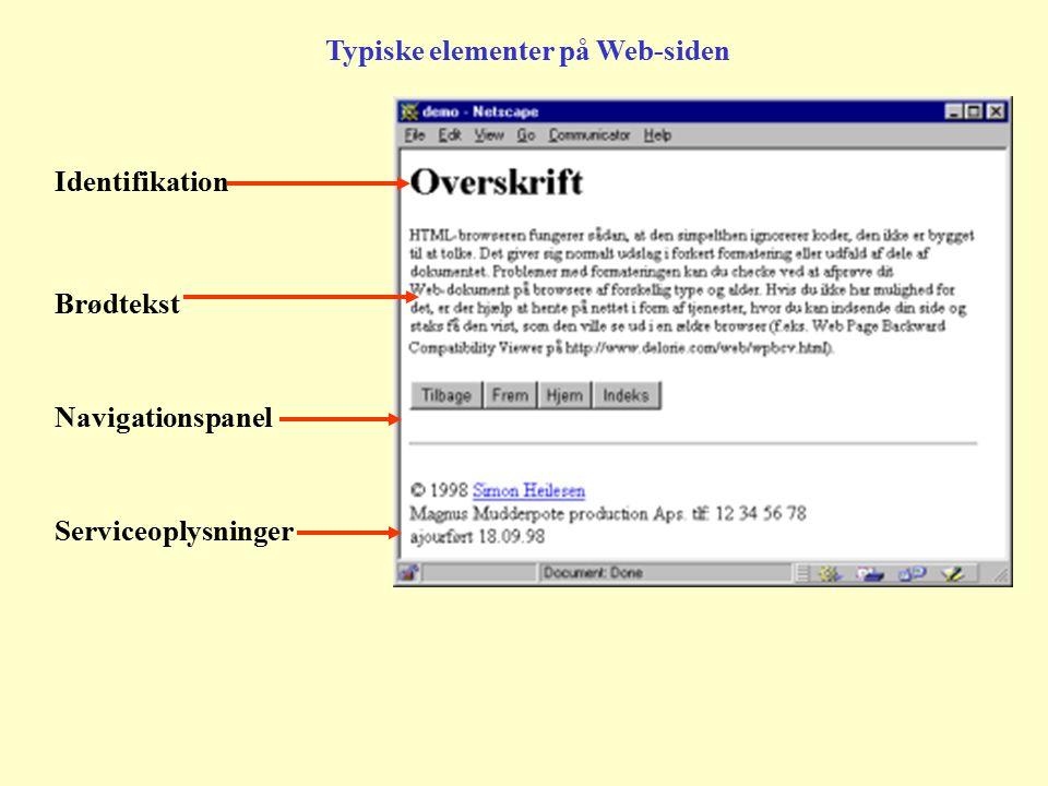 Typiske elementer på Web-siden Navigationspanel Identifikation Brødtekst Serviceoplysninger