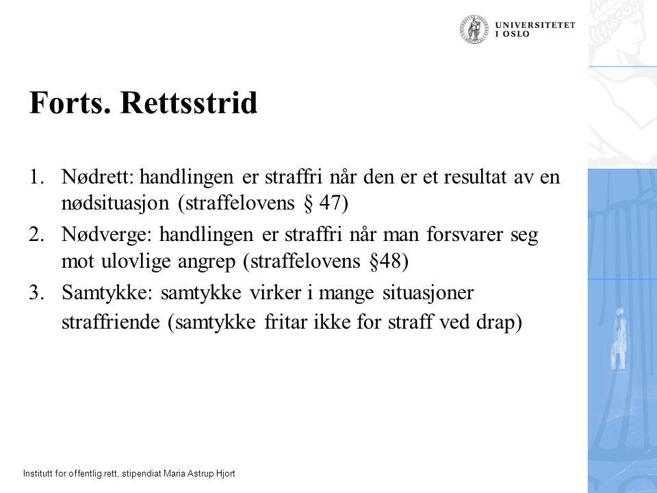 Institutt for offentlig rett, stipendiat Maria Astrup Hjort Forts. Rettsstrid 1.Nødrett: handlingen er straffri når den er et resultat av en nødsituas