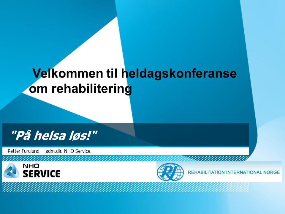 På helsa løs! Petter Furulund – adm.dir.NHO Service.