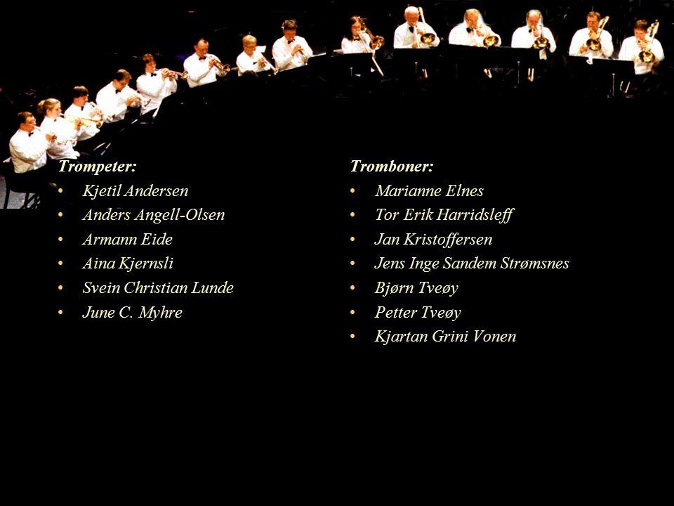 Trompeter: Kjetil Andersen Anders Angell-Olsen Armann Eide Aina Kjernsli Svein Christian Lunde June C.