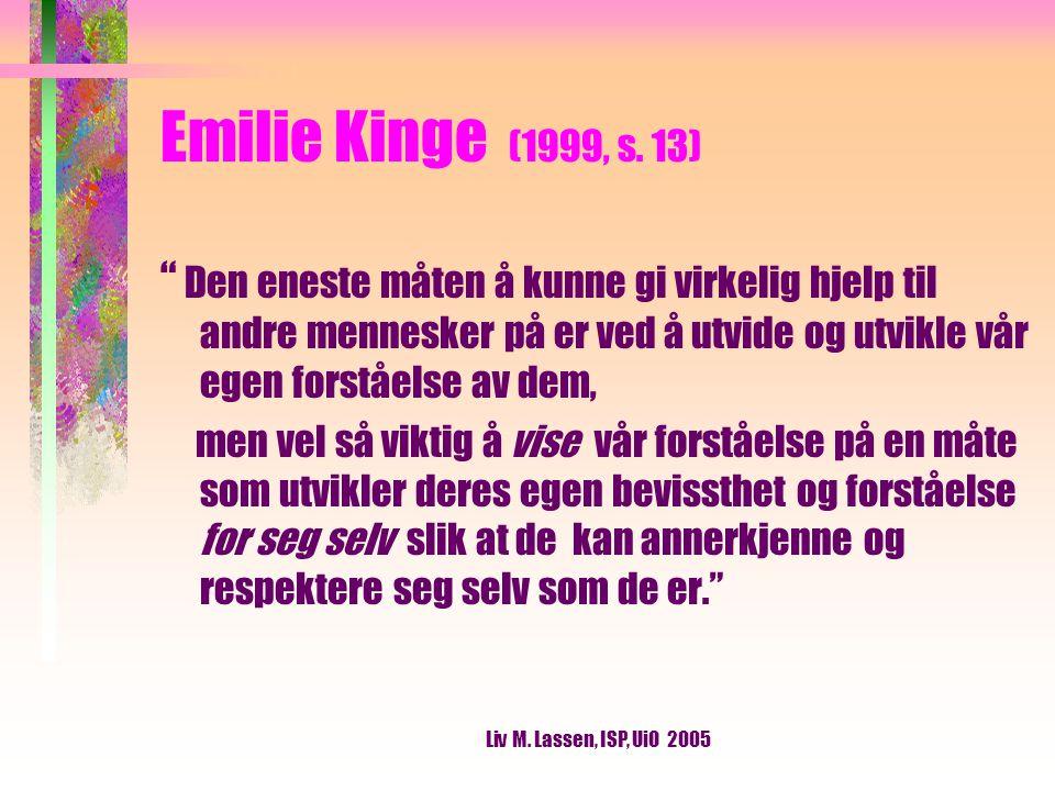 Liv M. Lassen, ISP, UiO 2005 Emilie Kinge (1999, s.
