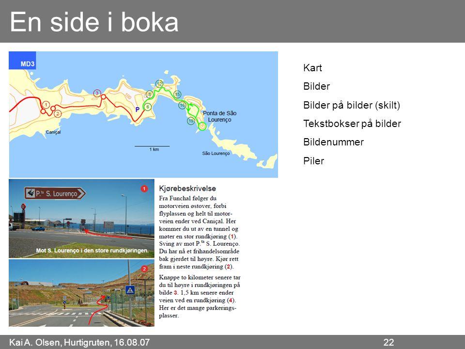 Kai A. Olsen, Hurtigruten, 16.08.07 22 En side i boka Kart Bilder Bilder på bilder (skilt) Tekstbokser på bilder Bildenummer Piler