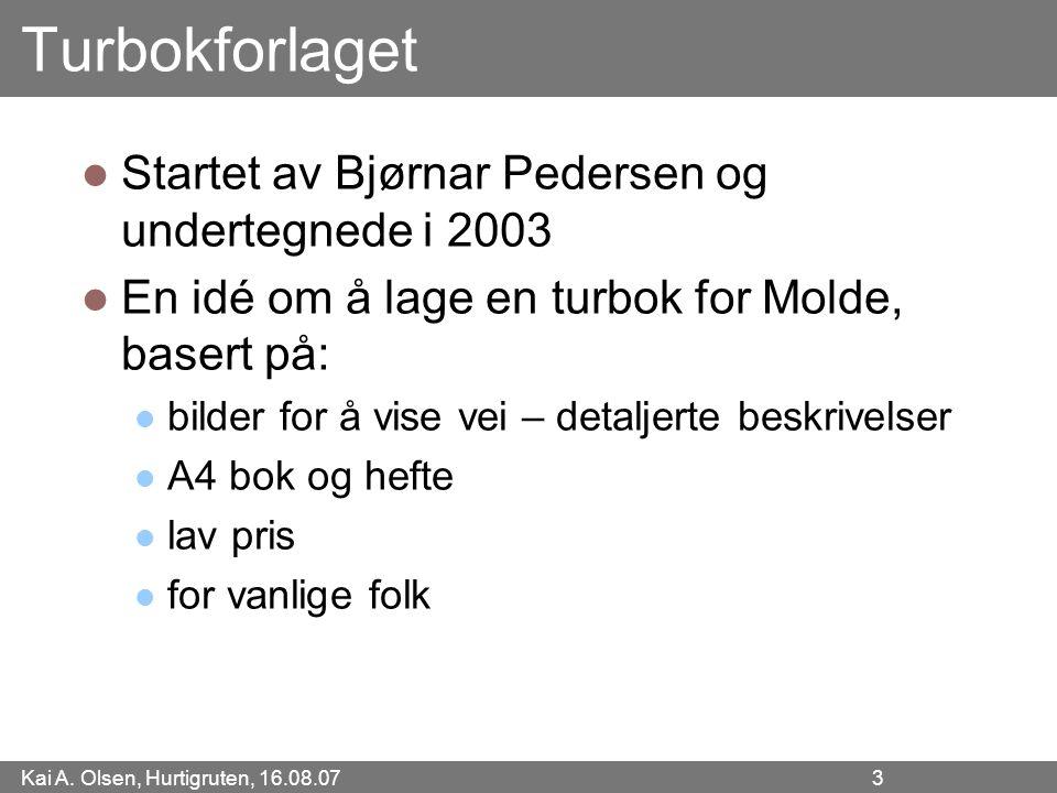 Kai A.Olsen, Hurtigruten, 16.08.07 4 Marked Eksperter antok at vi ville selge ca.