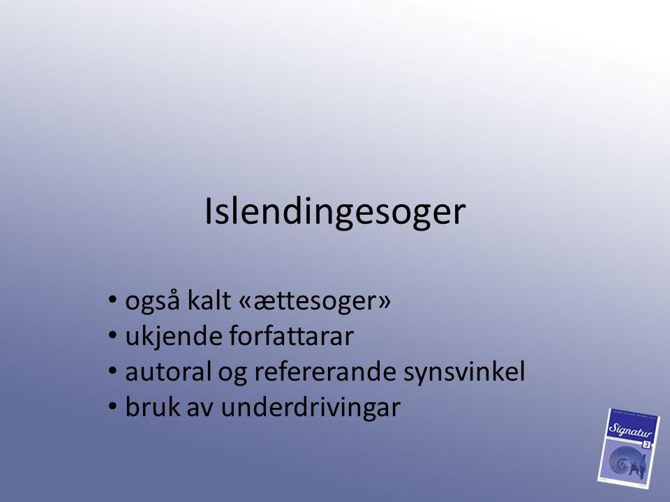 Islendingesoger også kalt «ættesoger» ukjende forfattarar autoral og refererande synsvinkel bruk av underdrivingar