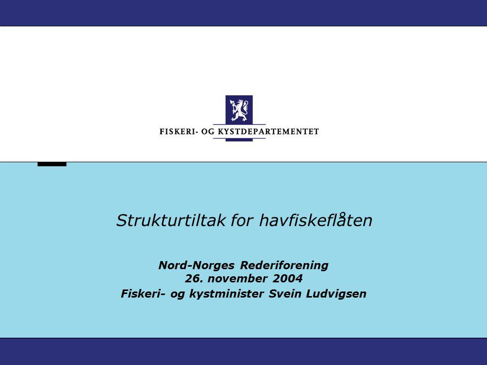 Strukturtiltak for havfiskeflåten Nord-Norges Rederiforening 26.
