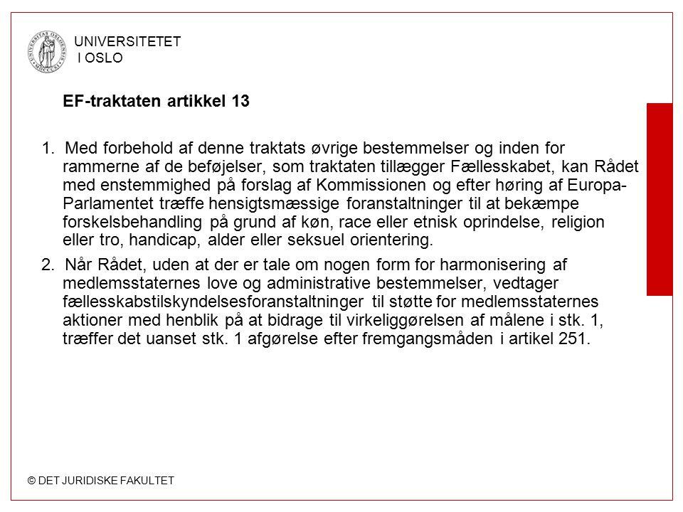 © DET JURIDISKE FAKULTET UNIVERSITETET I OSLO EF-traktaten artikkel 13 1. Med forbehold af denne traktats øvrige bestemmelser og inden for rammerne af