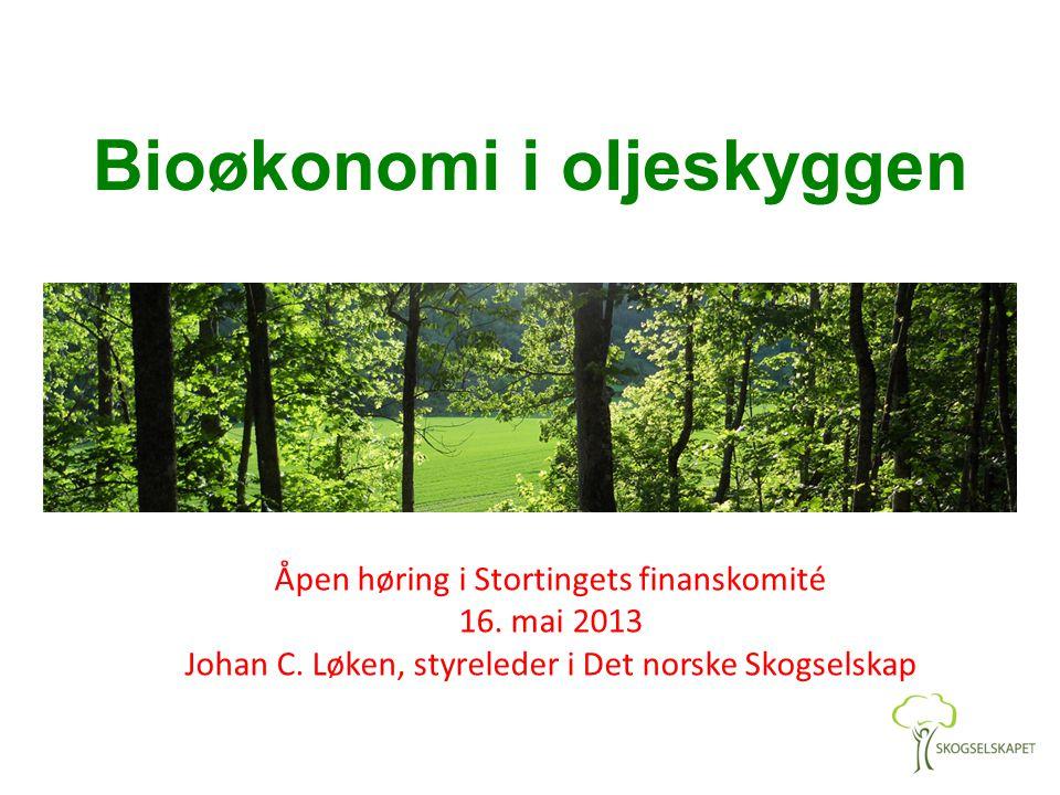 Bioøkonomi i oljeskyggen Åpen høring i Stortingets finanskomité 16.