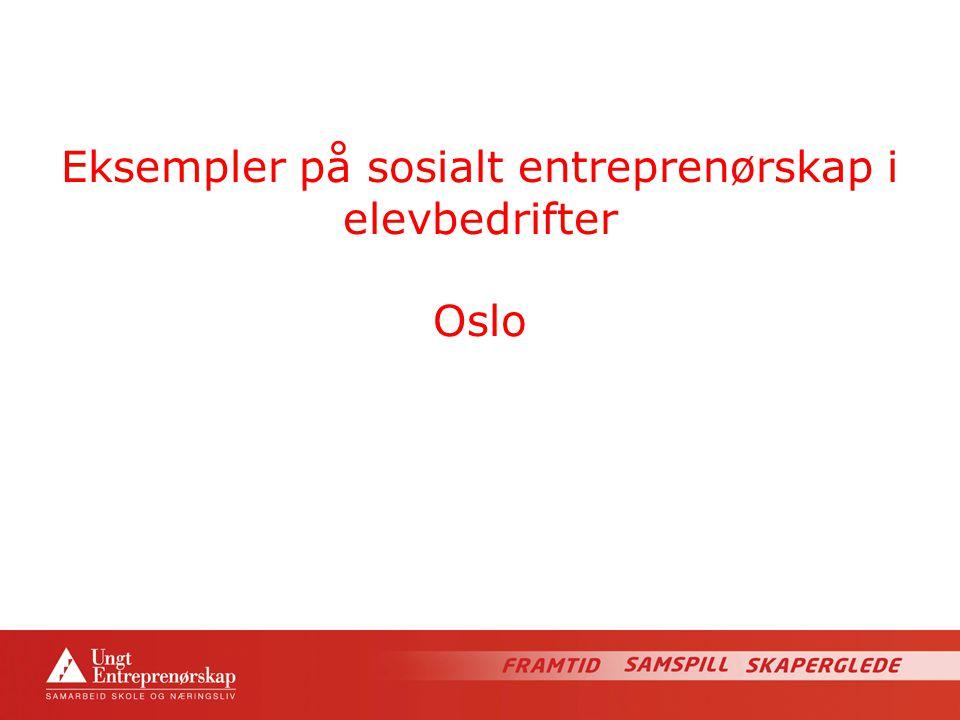 Eksempler på sosialt entreprenørskap i elevbedrifter Oslo