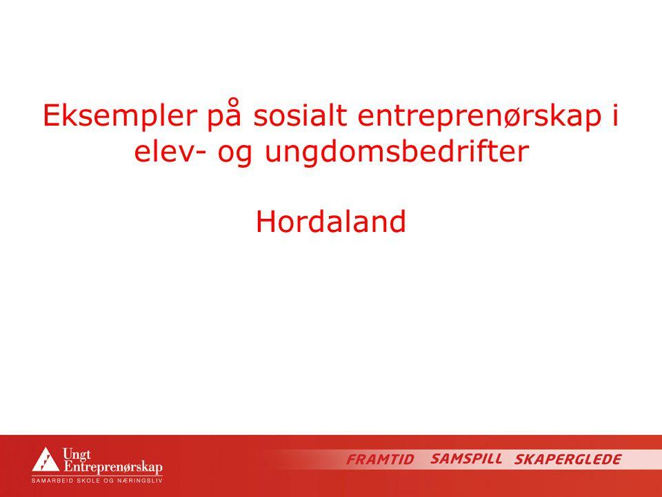 Eksempler på sosialt entreprenørskap i elev- og ungdomsbedrifter Hordaland