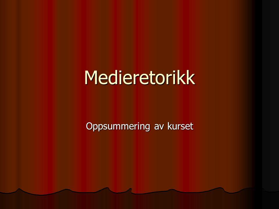 Medieretorikk Metafor-bruk Metafor-bruk Oppsummering av kurset Oppsummering av kurset