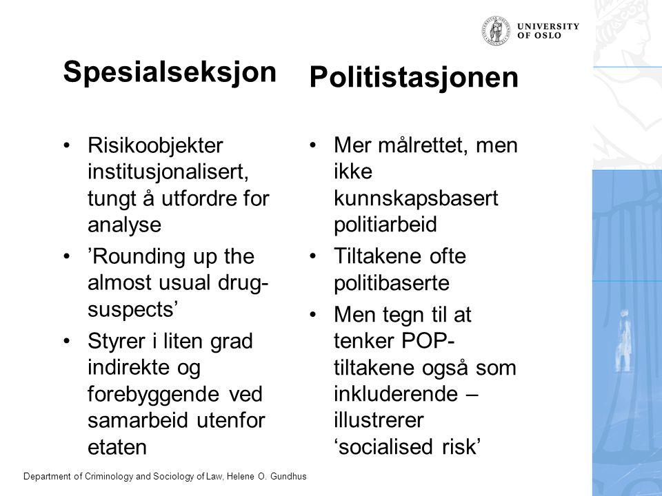 Department of Criminology and Sociology of Law, Helene O. Gundhus Spesialseksjon Risikoobjekter institusjonalisert, tungt å utfordre for analyse 'Roun