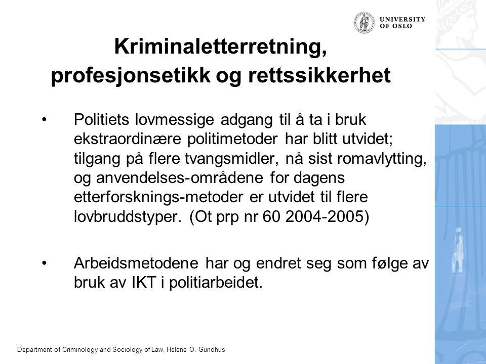 Department of Criminology and Sociology of Law, Helene O. Gundhus Kriminaletterretning, profesjonsetikk og rettssikkerhet Politiets lovmessige adgang