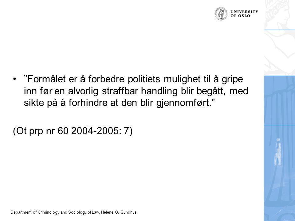 """Department of Criminology and Sociology of Law, Helene O. Gundhus """"Formålet er å forbedre politiets mulighet til å gripe inn før en alvorlig straffbar"""