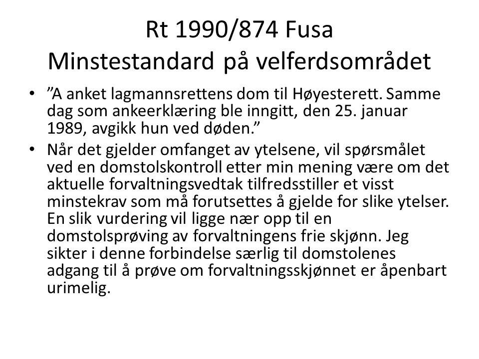 """Rt 1990/874 Fusa Minstestandard på velferdsområdet """"A anket lagmannsrettens dom til Høyesterett. Samme dag som ankeerklæring ble inngitt, den 25. janu"""