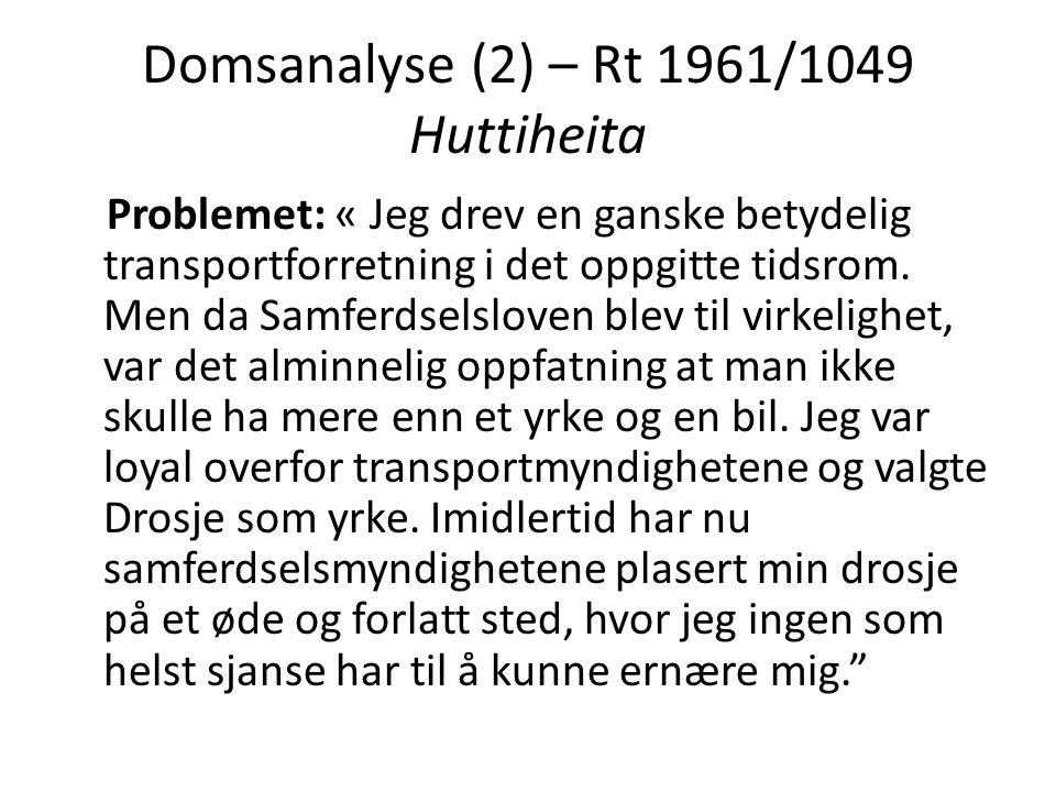 Domsanalyse (2) – Rt 1961/1049 Huttiheita Problemet: « Jeg drev en ganske betydelig transportforretning i det oppgitte tidsrom. Men da Samferdselslove