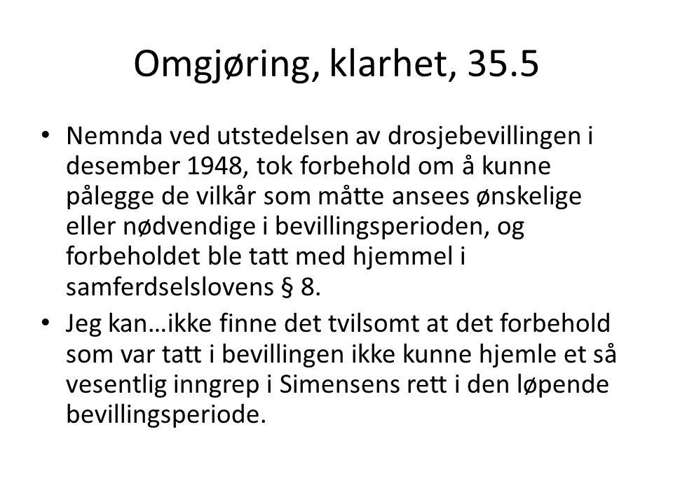 Omgjøring, klarhet, 35.5 Nemnda ved utstedelsen av drosjebevillingen i desember 1948, tok forbehold om å kunne pålegge de vilkår som måtte ansees ønsk
