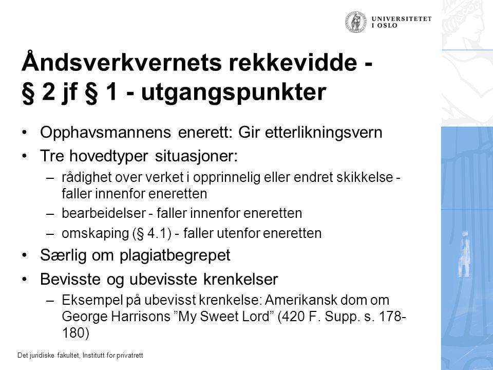 Det juridiske fakultet, Institutt for privatrett Forelesninger H-09 Dag 4 og 5: Vernets rekkevidde Professor dr. juris Ole-Andreas Rognstad