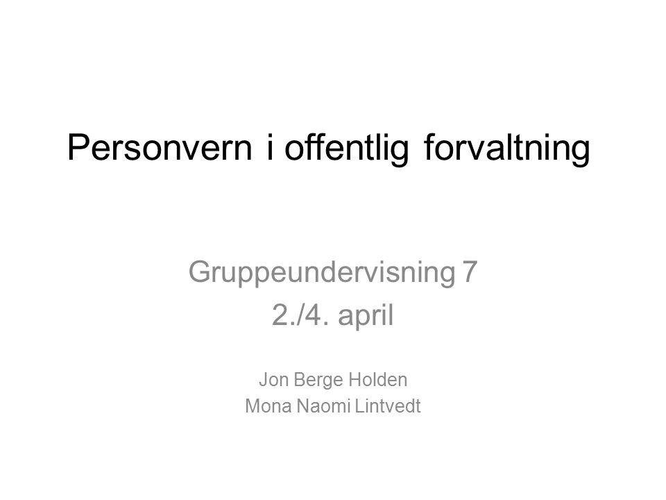 Personvern i offentlig forvaltning Gruppeundervisning 7 2./4.