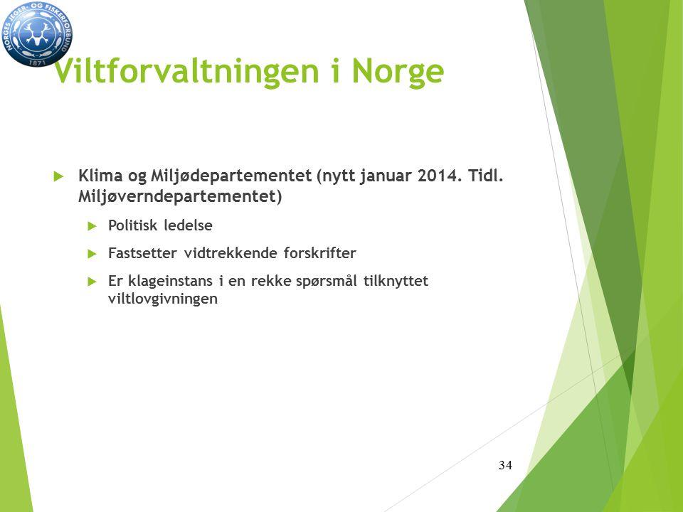 Viltforvaltningen i Norge  Klima og Miljødepartementet (nytt januar 2014.