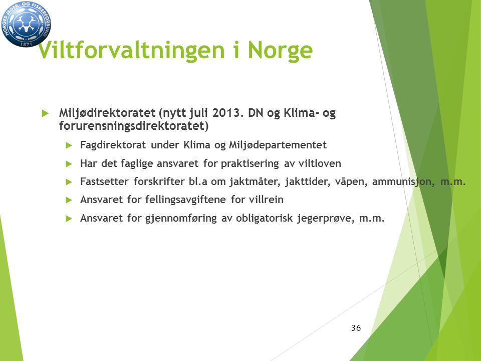 Viltforvaltningen i Norge  Miljødirektoratet (nytt juli 2013.