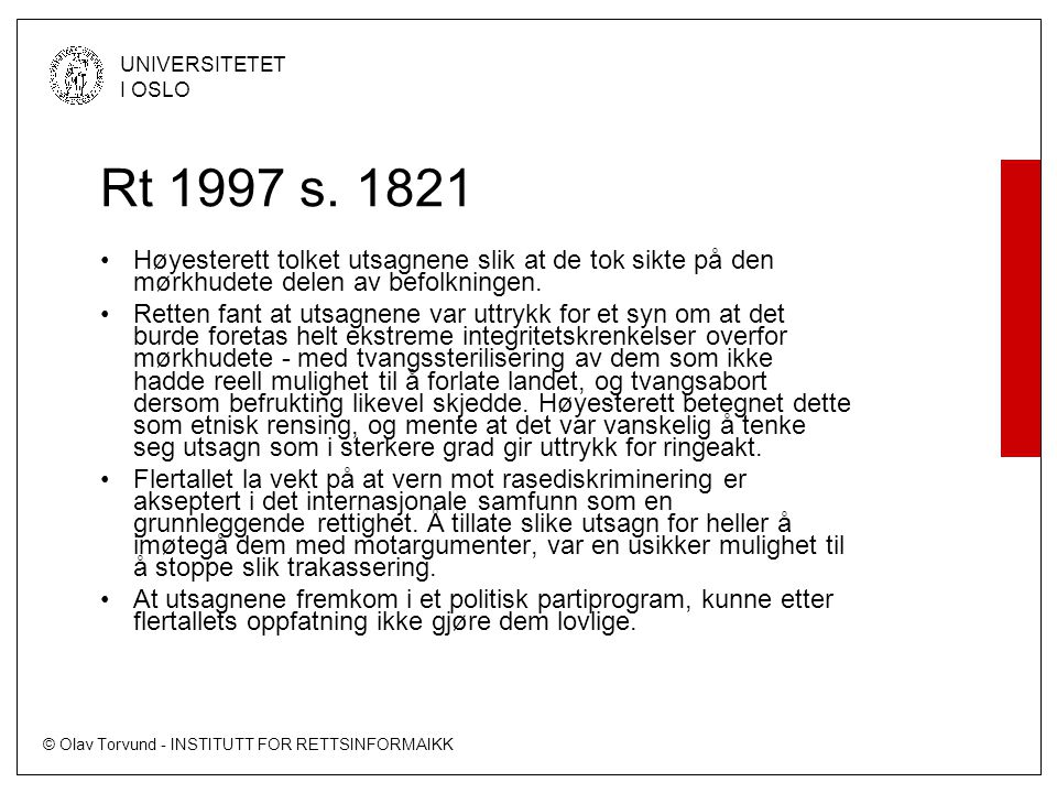 © Olav Torvund - INSTITUTT FOR RETTSINFORMAIKK UNIVERSITETET I OSLO Rt 1997 s.