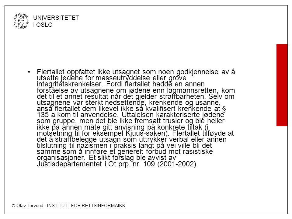 © Olav Torvund - INSTITUTT FOR RETTSINFORMAIKK UNIVERSITETET I OSLO Flertallet oppfattet ikke utsagnet som noen godkjennelse av å utsette jødene for masseutryddelse eller grove integritetskrenkelser.