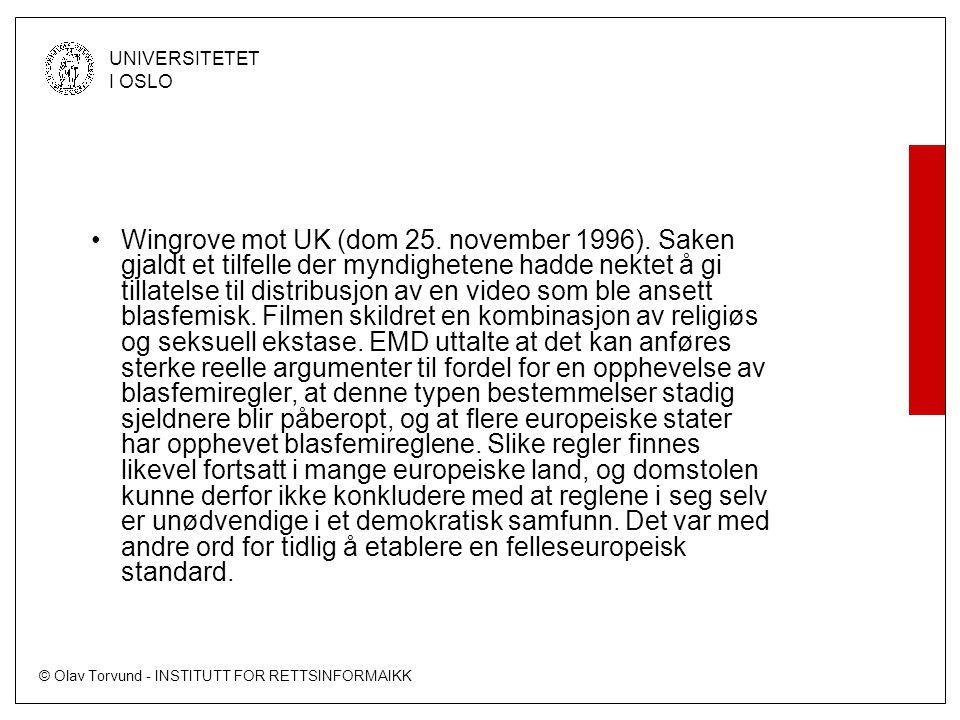 © Olav Torvund - INSTITUTT FOR RETTSINFORMAIKK UNIVERSITETET I OSLO Wingrove mot UK (dom 25.