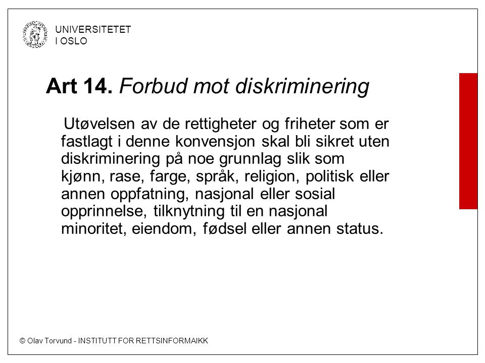 © Olav Torvund - INSTITUTT FOR RETTSINFORMAIKK UNIVERSITETET I OSLO FN-konvensjonen 7.