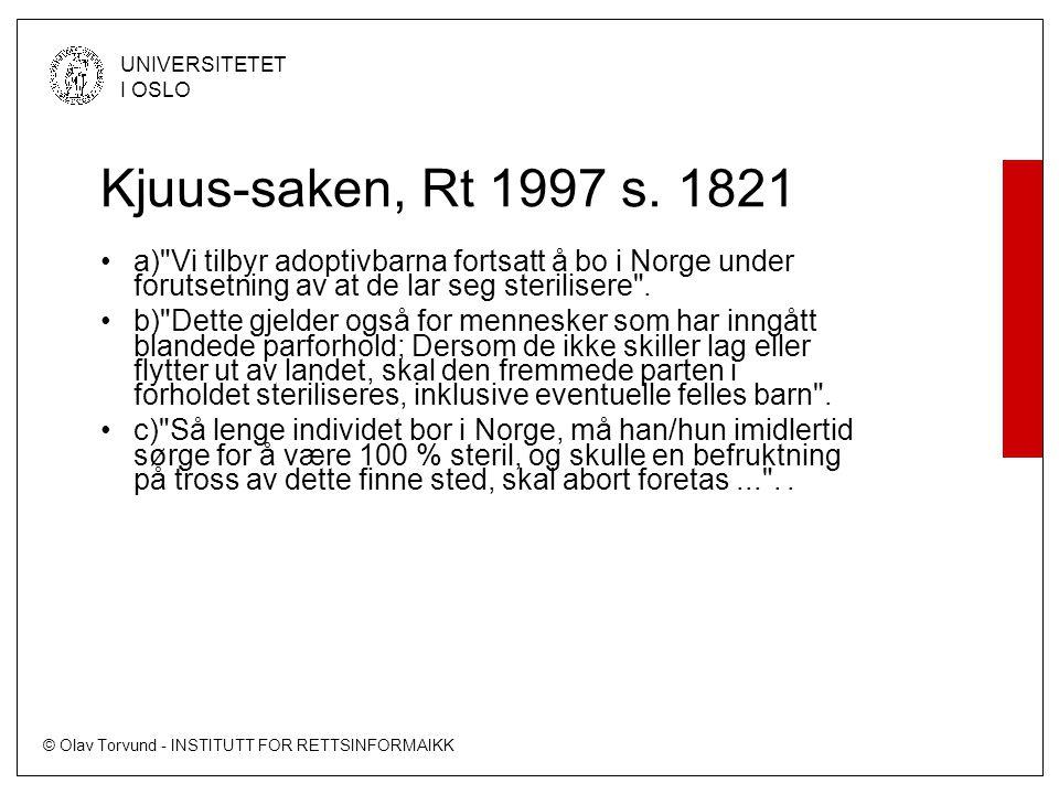 © Olav Torvund - INSTITUTT FOR RETTSINFORMAIKK UNIVERSITETET I OSLO Kjuus-saken, Rt 1997 s.