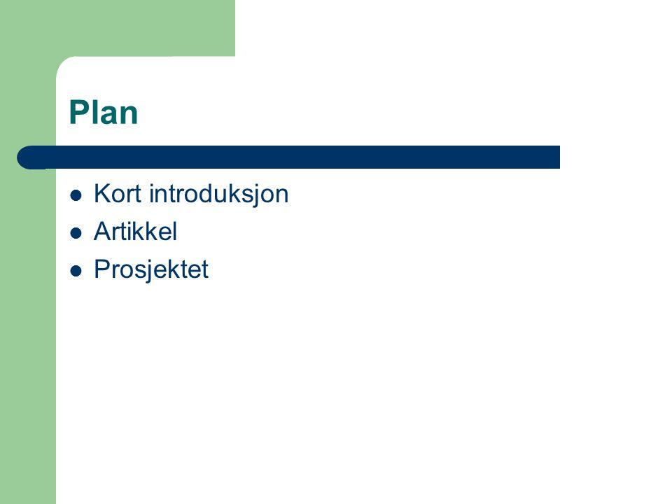 Plan Kort introduksjon Artikkel Prosjektet