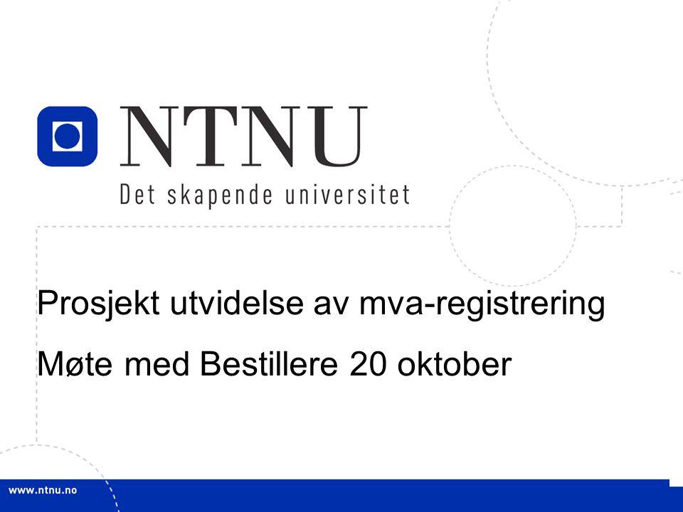 1 Prosjekt utvidelse av mva-registrering Møte med Bestillere 20 oktober