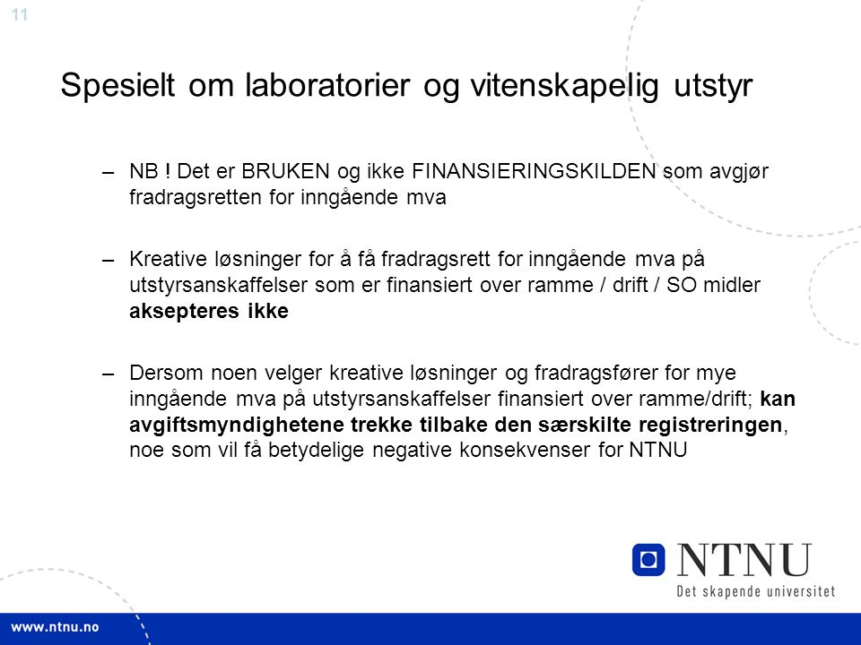 11 Spesielt om laboratorier og vitenskapelig utstyr –NB .