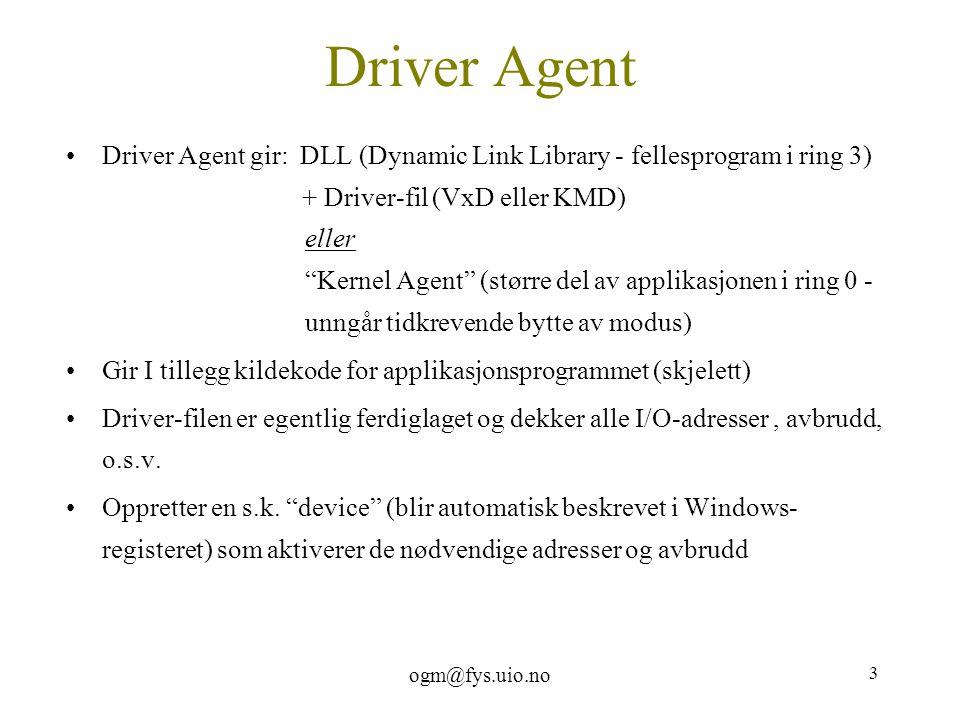 ogm@fys.uio.no 4 Driver Agent (Device 1)