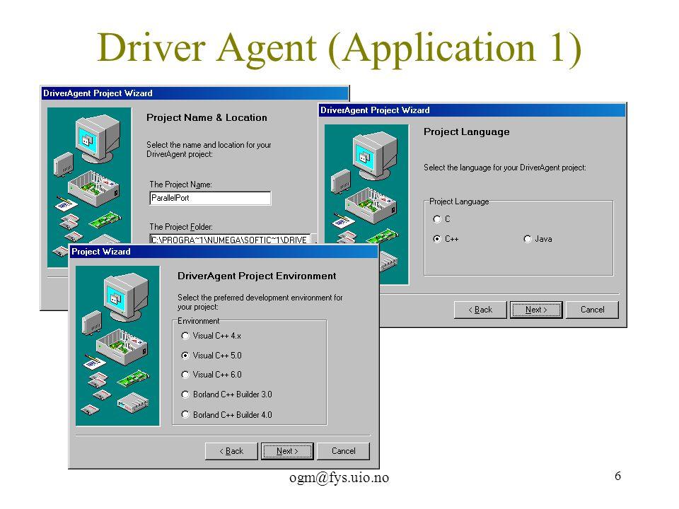 ogm@fys.uio.no 7 Driver Agent (Application 2)