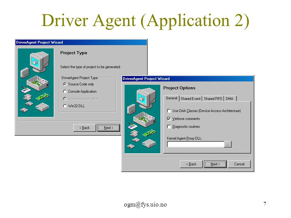 ogm@fys.uio.no 7 Driver Agent (Application 2)
