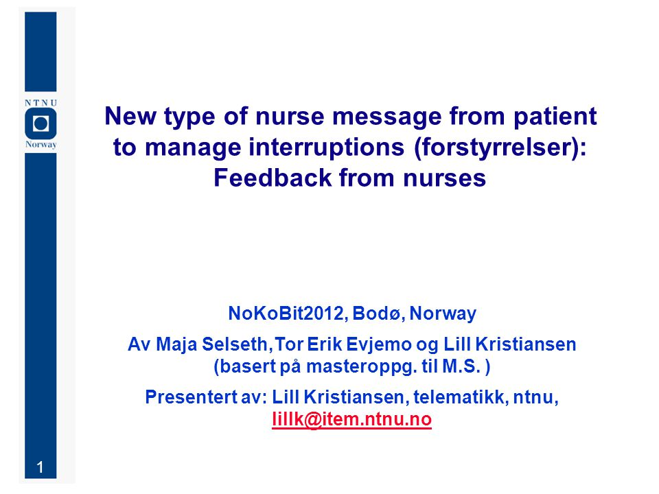 2 Content Former work The case description nurse calls / pasientsignal (existing) nurse message / pasientmelding (new) Method Findings and discussion Conclusion